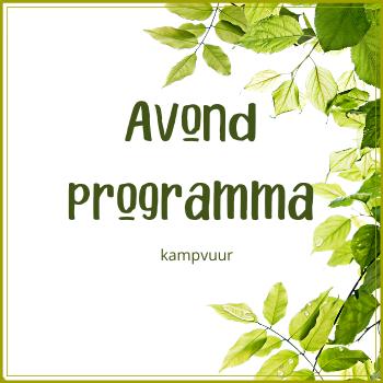Avondprogramma: Kampvuur