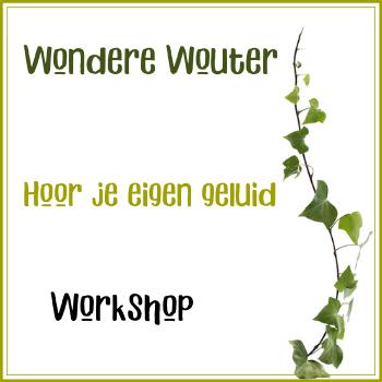 Workshop: Wondere Wouter